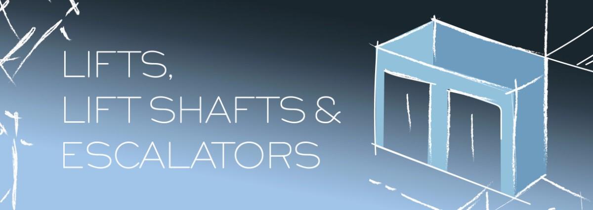 Lifts, Lift Shafts & Escalators