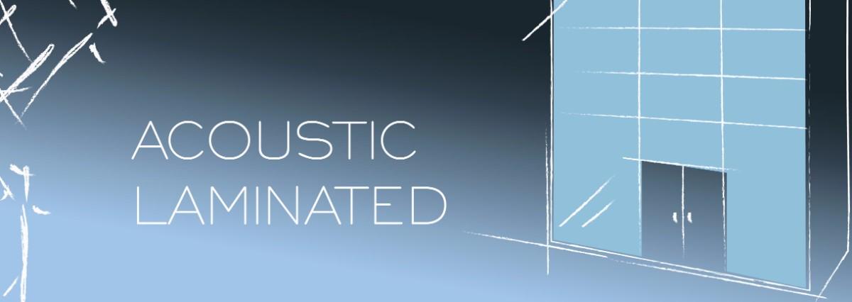 Acoustic Laminated